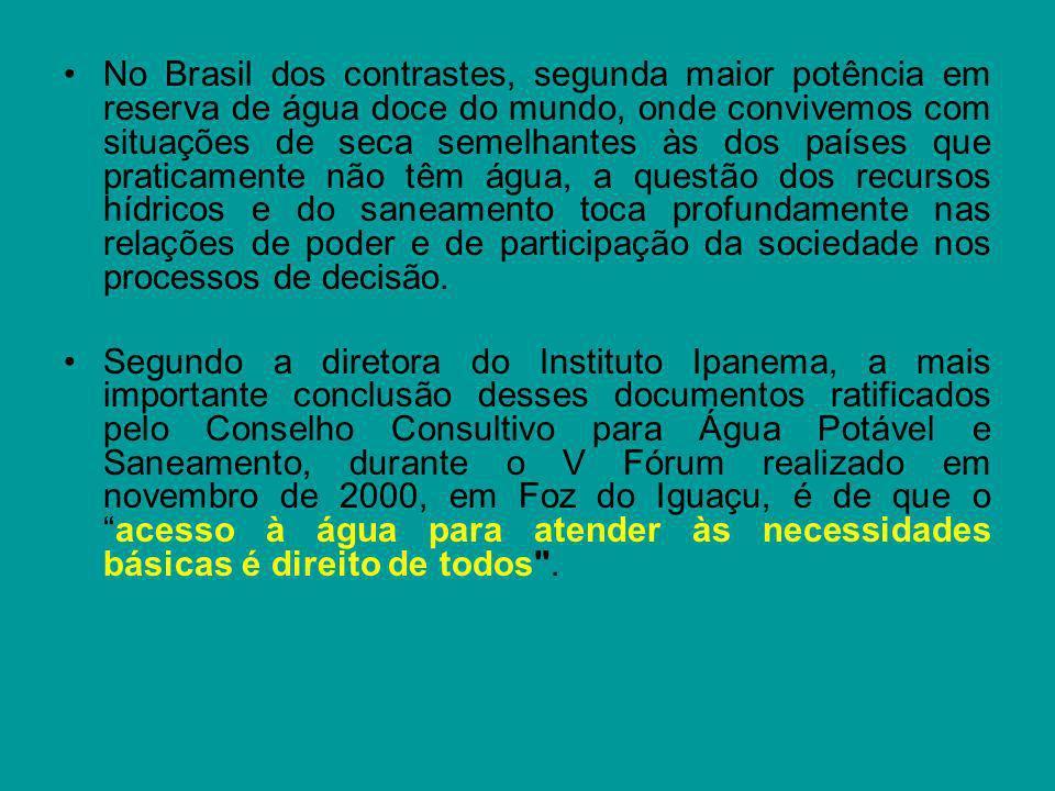 No Brasil dos contrastes, segunda maior potência em reserva de água doce do mundo, onde convivemos com situações de seca semelhantes às dos países que