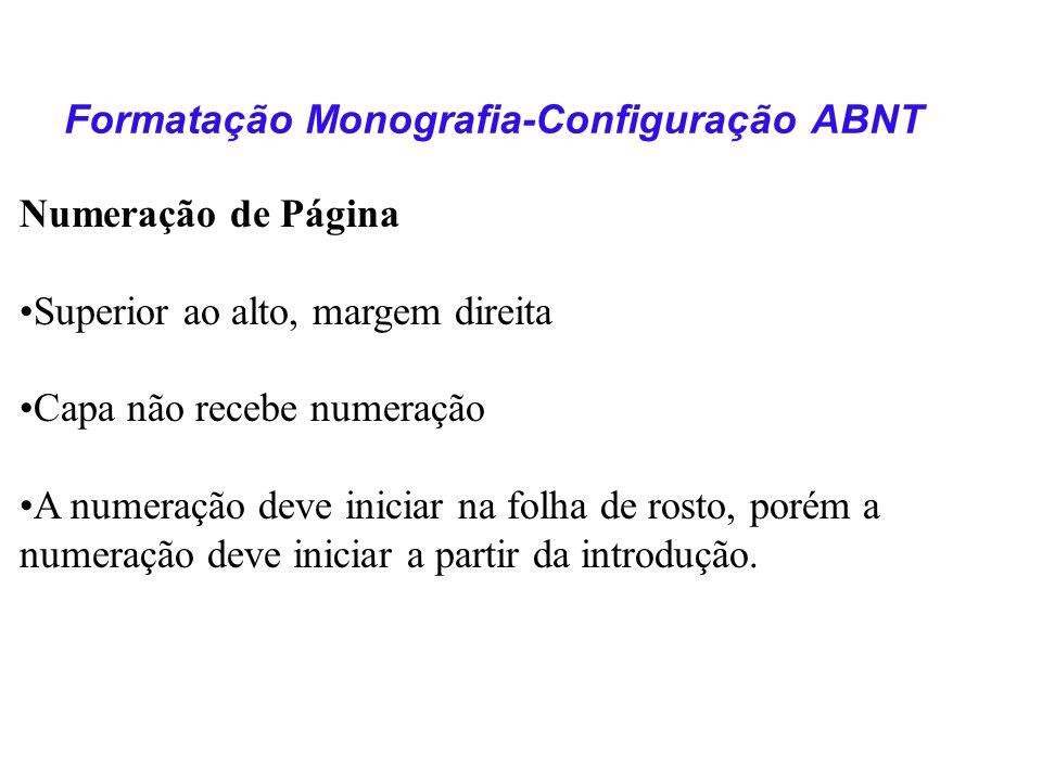 Formatação Monografia-Configuração ABNT Citações ( com Base na NBR-10520/2002) -Citação textual: - Citações textuais com mais de 3 linhas devem vir separadas do texto por um espaço.