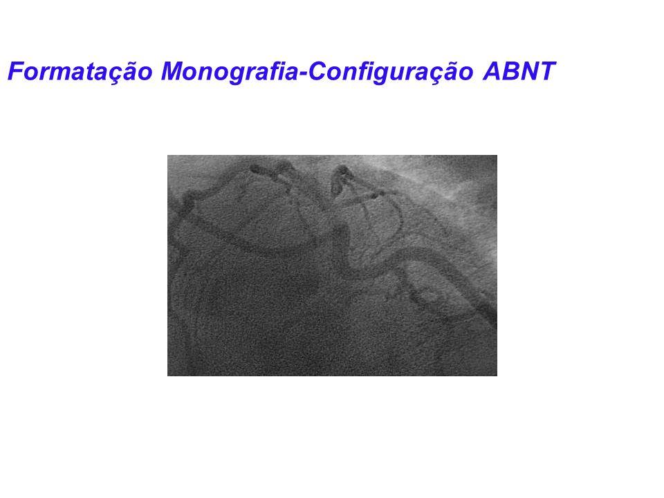 Formatação Monografia-Configuração ABNT Figuras: Exemplo Figura 5.3 Imagem cardíaca de angiografia, aspecto normal. Imagem cedida pelo departamento de