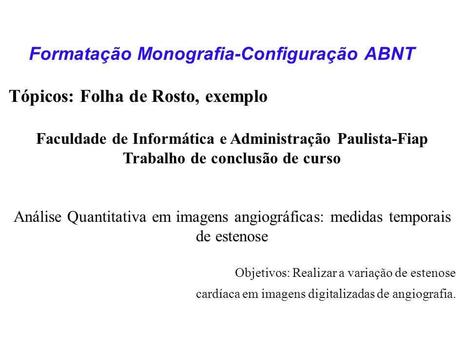 Tópicos: Folha de Rosto, exemplo Faculdade de Informática e Administração Paulista-Fiap Trabalho de conclusão de curso Análise Quantitativa em imagens