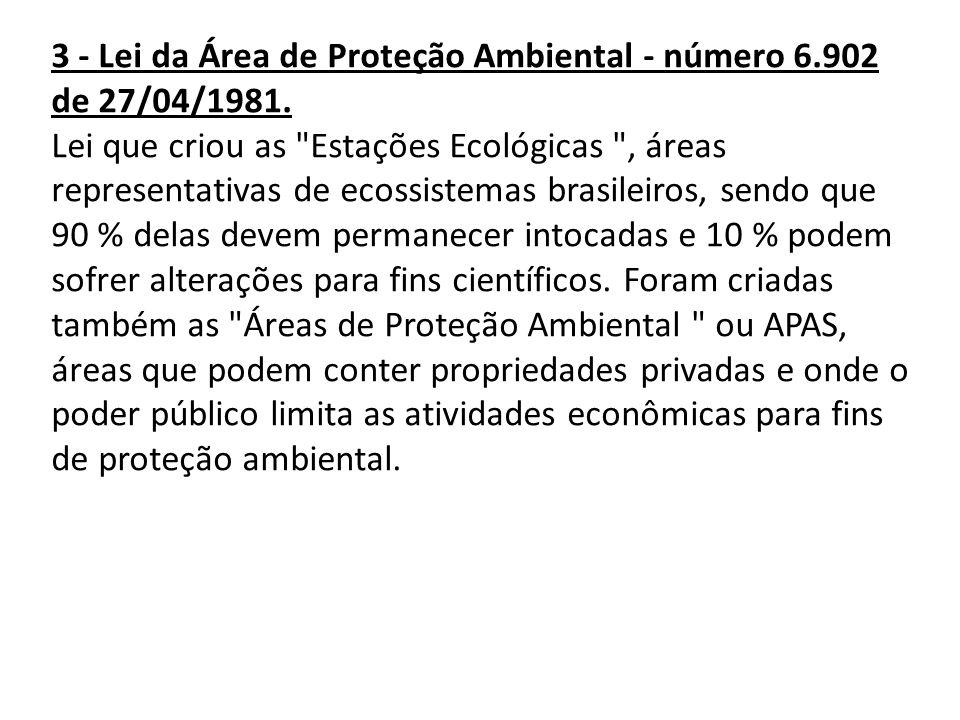 3 - Lei da Área de Proteção Ambiental - número 6.902 de 27/04/1981. Lei que criou as