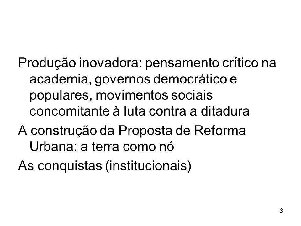 Produção inovadora: pensamento crítico na academia, governos democrático e populares, movimentos sociais concomitante à luta contra a ditadura A const