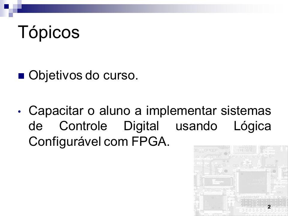 2 Tópicos Objetivos do curso.
