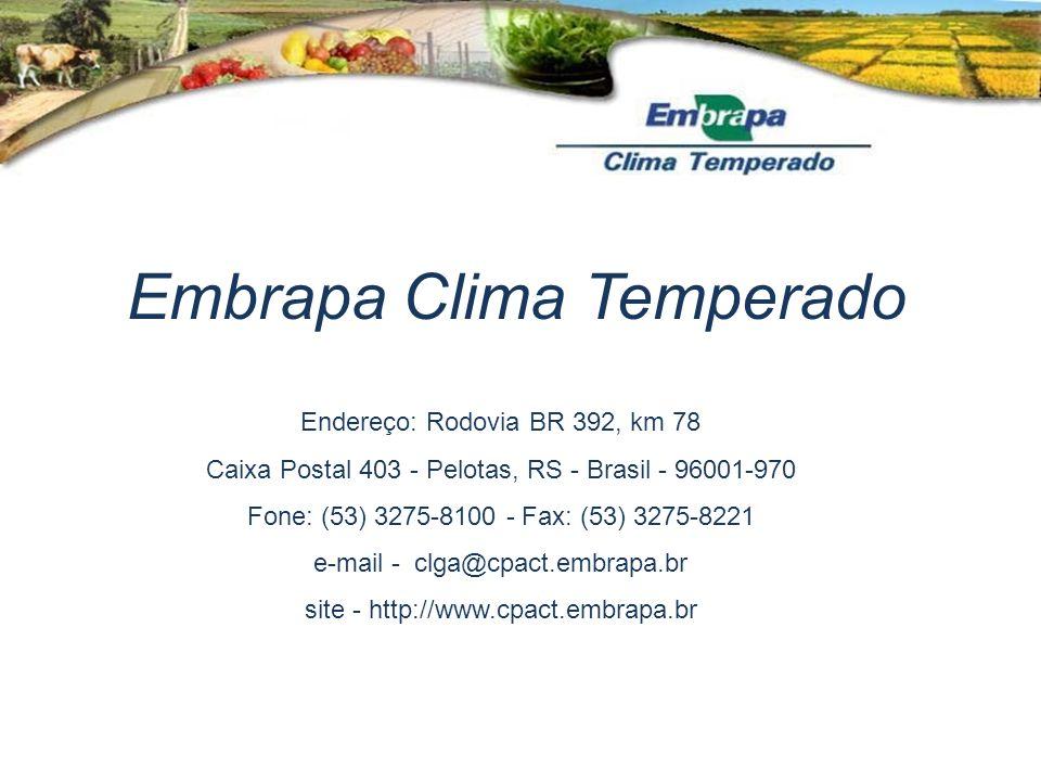 Embrapa Clima Temperado Endereço: Rodovia BR 392, km 78 Caixa Postal 403 - Pelotas, RS - Brasil - 96001-970 Fone: (53) 3275-8100 - Fax: (53) 3275-8221