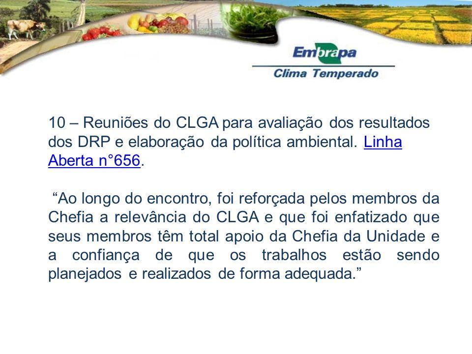 10 – Reuniões do CLGA para avaliação dos resultados dos DRP e elaboração da política ambiental. Linha Aberta n°656.Linha Aberta n°656 Ao longo do enco