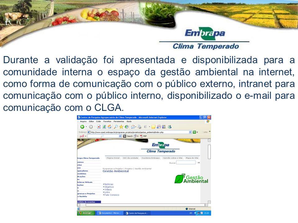 Durante a validação foi apresentada e disponibilizada para a comunidade interna o espaço da gestão ambiental na internet, como forma de comunicação co