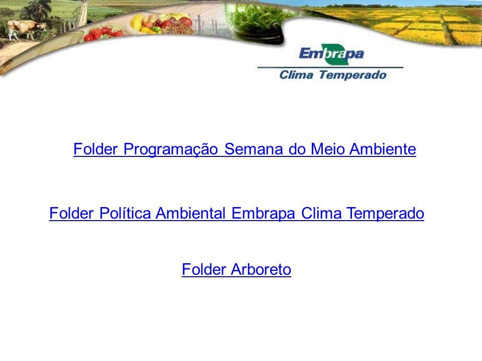 Folder Programação Semana do Meio Ambiente Folder Política Ambiental Embrapa Clima Temperado Folder Arboreto