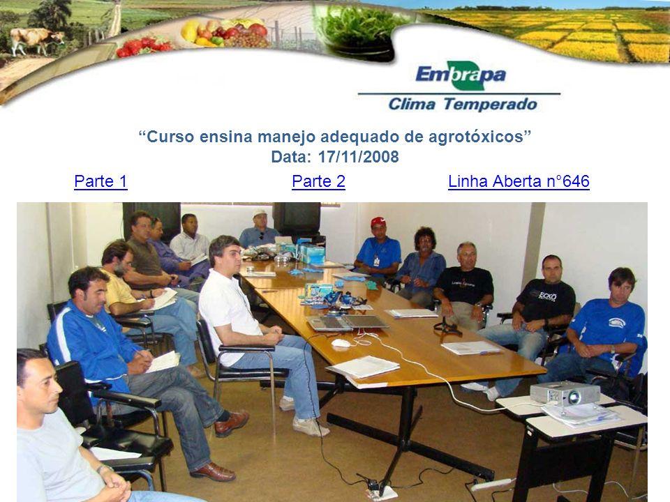 Curso ensina manejo adequado de agrotóxicos Data: 17/11/2008 Parte 1Parte 2Linha Aberta n°646