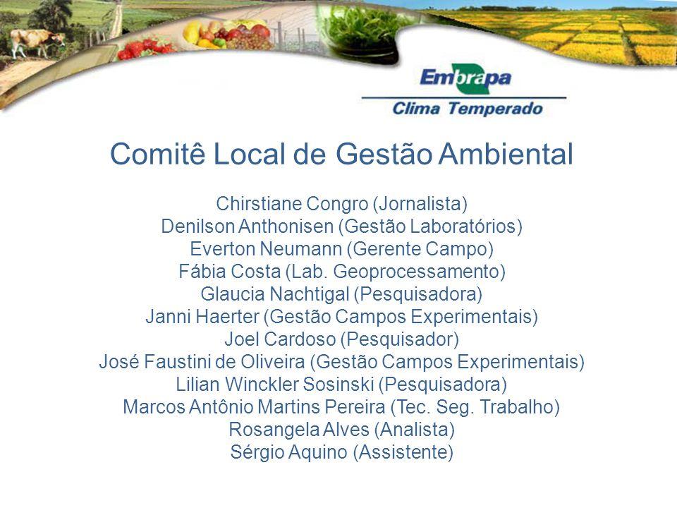 Comitê Local de Gestão Ambiental Chirstiane Congro (Jornalista) Denilson Anthonisen (Gestão Laboratórios) Everton Neumann (Gerente Campo) Fábia Costa