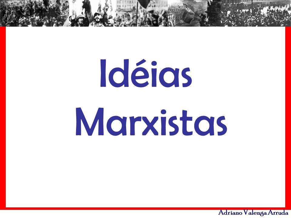Adriano Valenga Arruda Idéias Marxistas