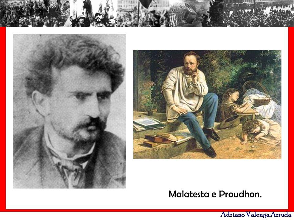 Adriano Valenga Arruda Malatesta e Proudhon.