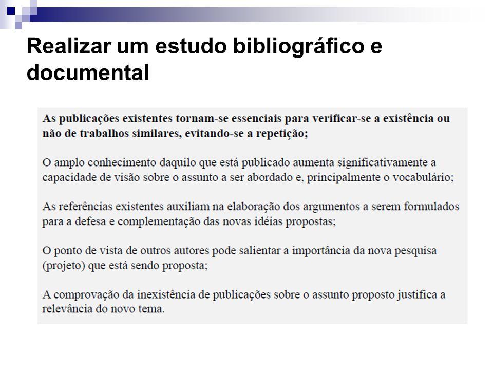 Realizar um estudo bibliográfico e documental