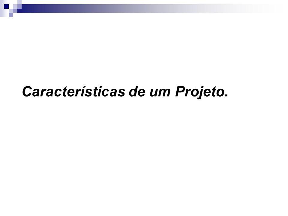 Características de um Projeto.