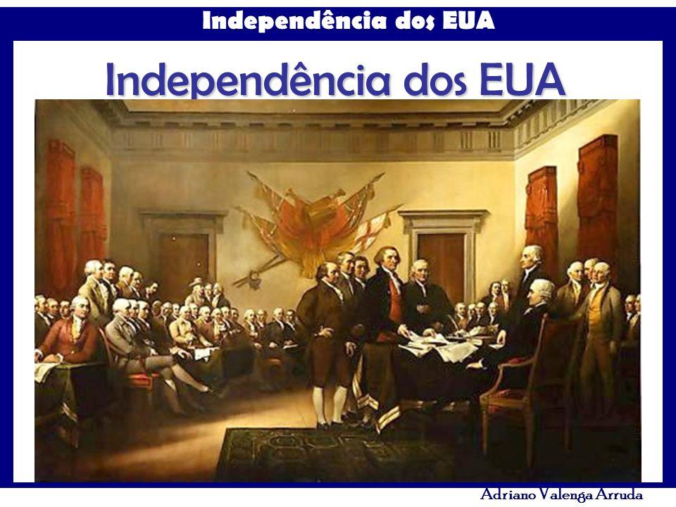 Independência dos EUA Adriano Valenga Arruda Independência dos EUA