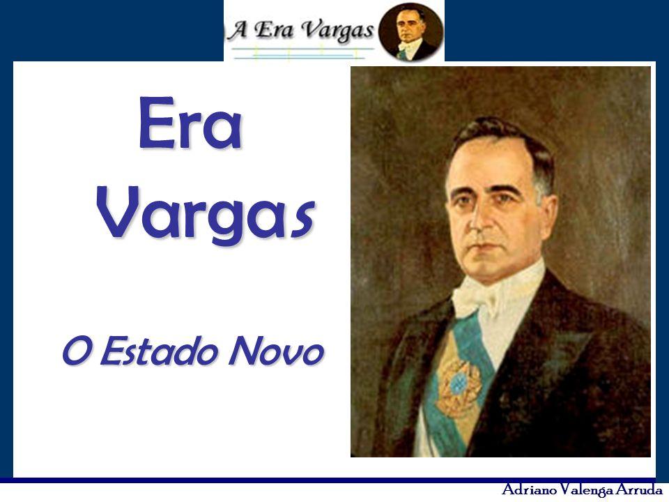 Adriano Valenga Arruda Era Vargas O Estado Novo