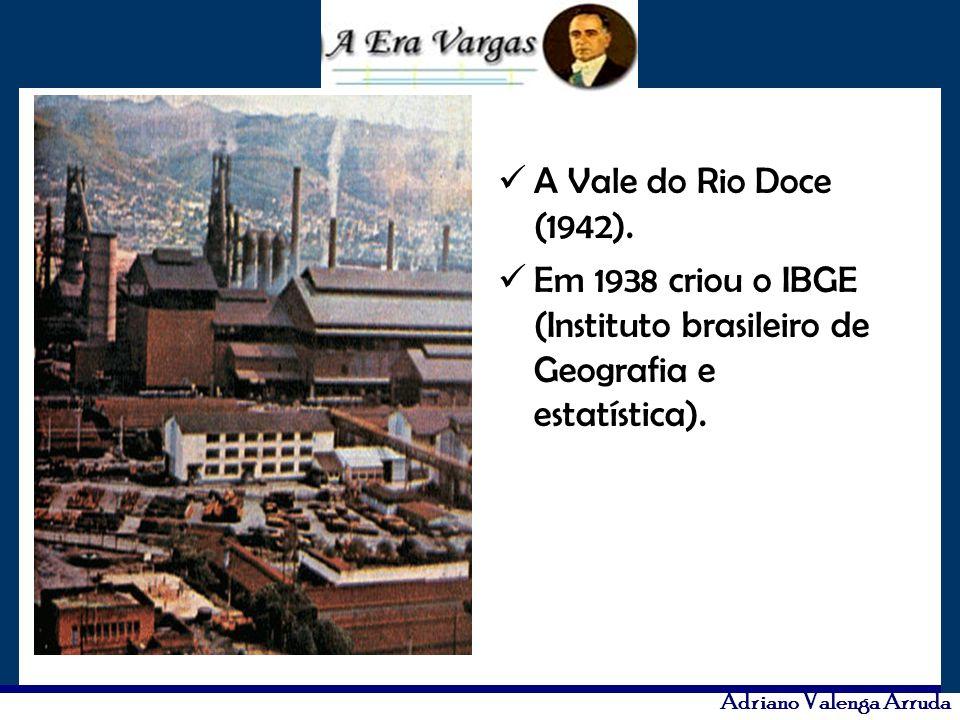 A Vale do Rio Doce (1942). Em 1938 criou o IBGE (Instituto brasileiro de Geografia e estatística).