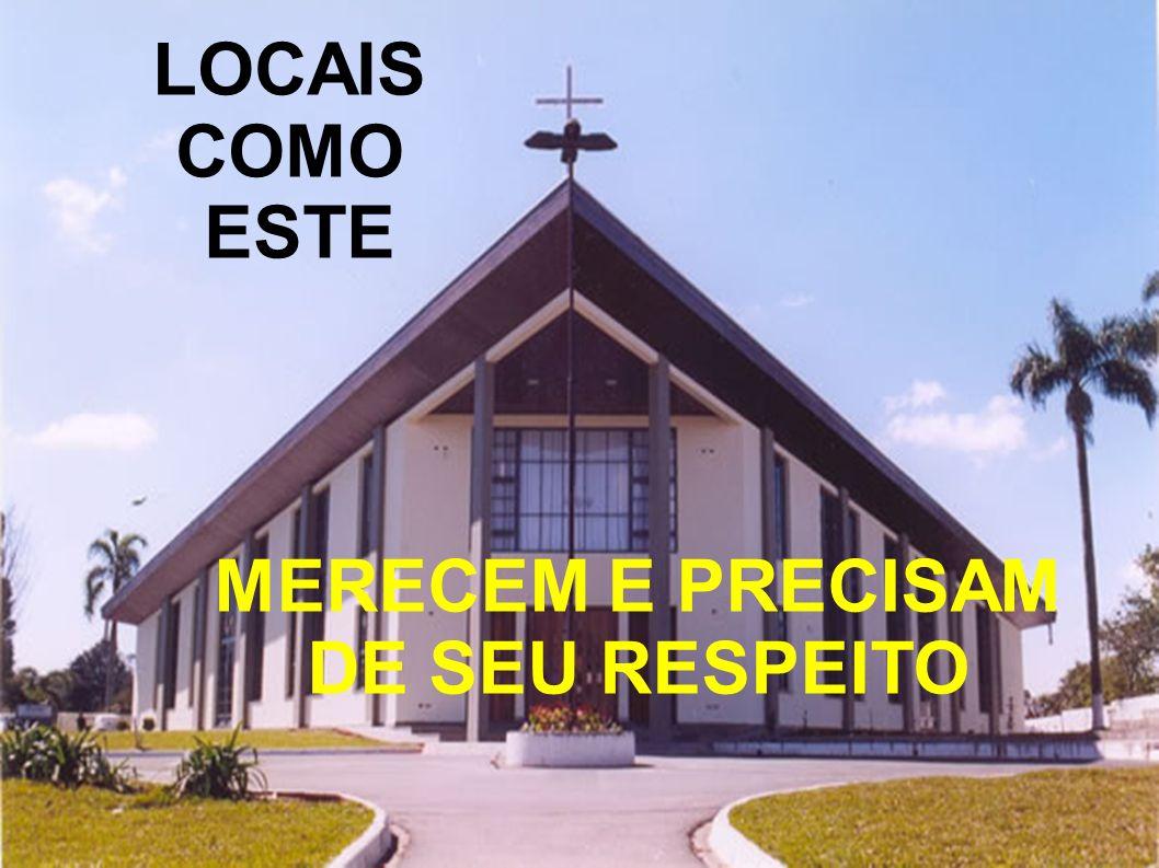 LOCAIS COMO ESTE MERECEM E PRECISAM DE SEU RESPEITO