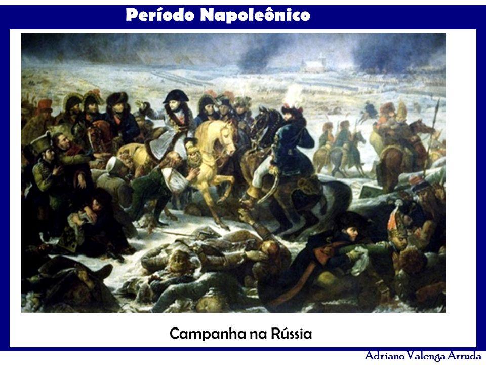 Período Napoleônico Adriano Valenga Arruda Campanha na Rússia