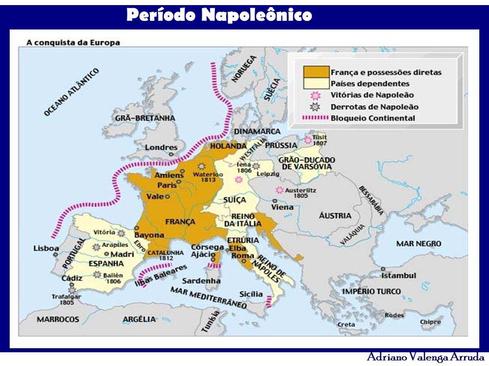 Período Napoleônico Adriano Valenga Arruda Em 1813, na 6ª Coligação contra Prússia, Inglaterra, Rússia e Áustria são vencidos na Batalha de Leipzig - Tratado de Fontainebleau.