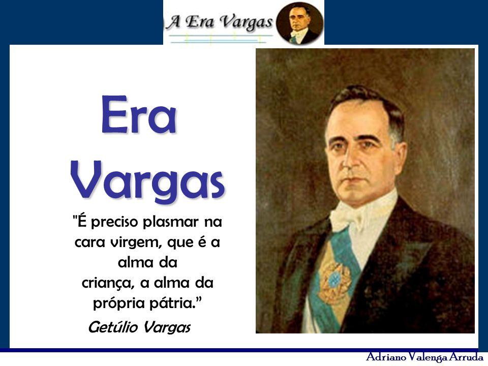 Adriano Valenga Arruda Era Vargas Era Vargas