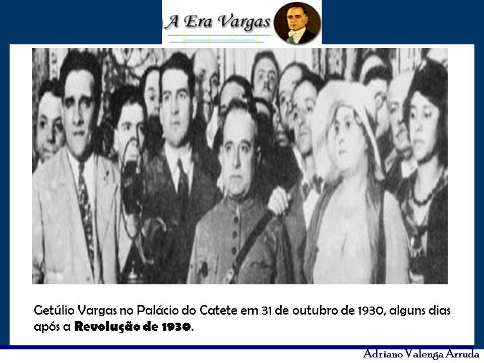 Adriano Valenga Arruda Getúlio Vargas no Palácio do Catete em 31 de outubro de 1930, alguns dias após a Revolução de 1930.