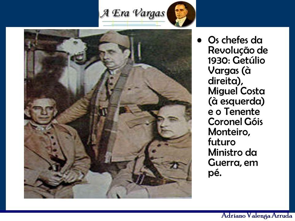 Adriano Valenga Arruda Os chefes da Revolução de 1930: Getúlio Vargas (à direita), Miguel Costa (à esquerda) e o Tenente Coronel Góis Monteiro, futuro