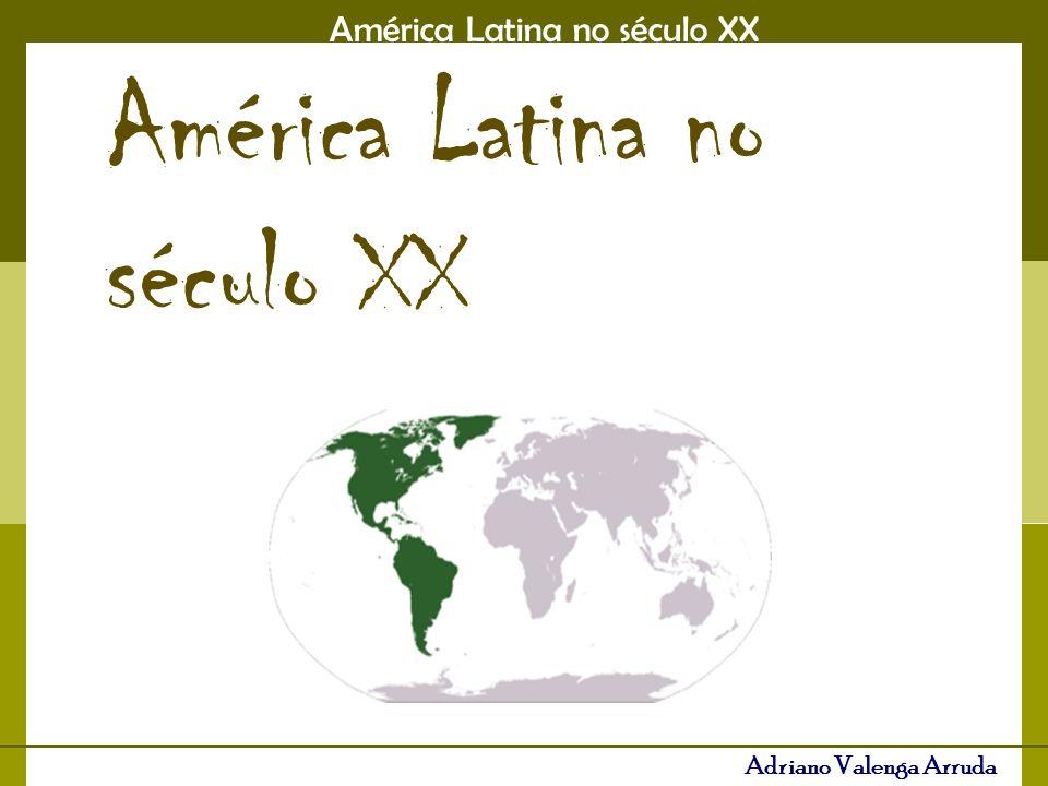 América Latina no século XX Adriano Valenga Arruda América Latina no século XX