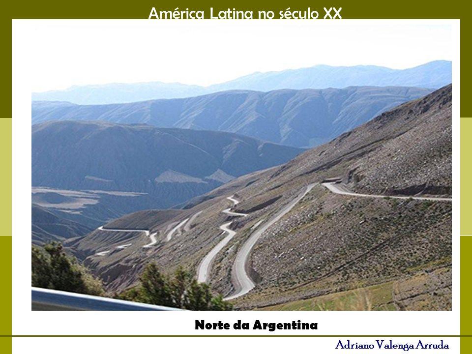 América Latina no século XX Adriano Valenga Arruda Norte da Argentina