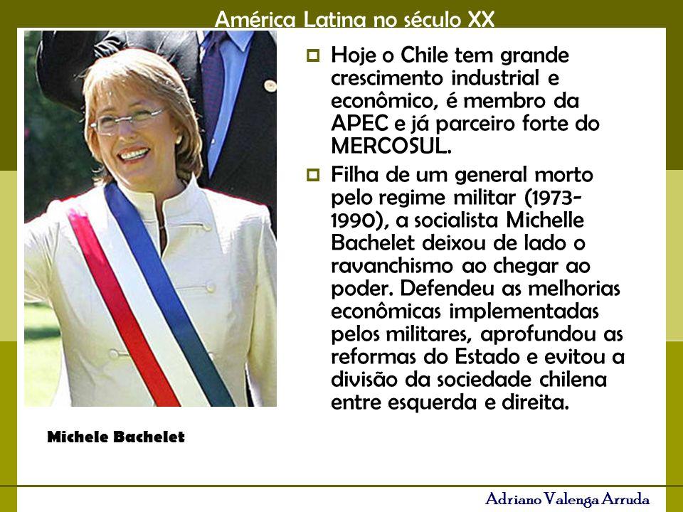 América Latina no século XX Adriano Valenga Arruda Hoje o Chile tem grande crescimento industrial e econômico, é membro da APEC e já parceiro forte do MERCOSUL.