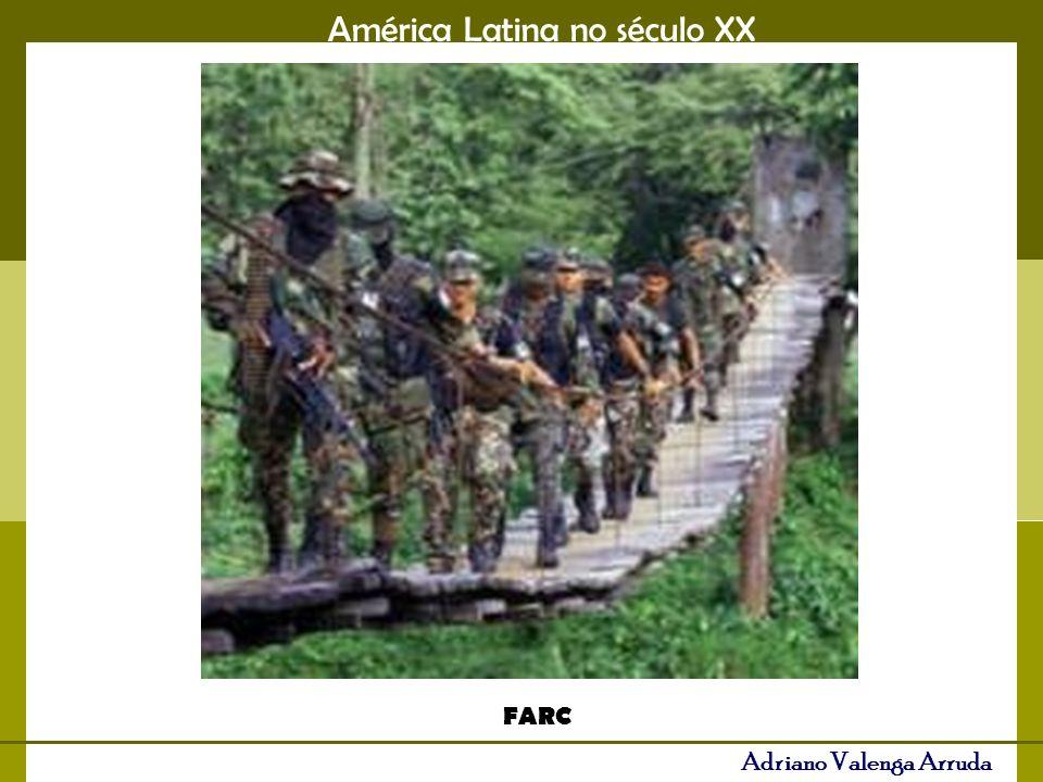 América Latina no século XX Adriano Valenga Arruda FARC