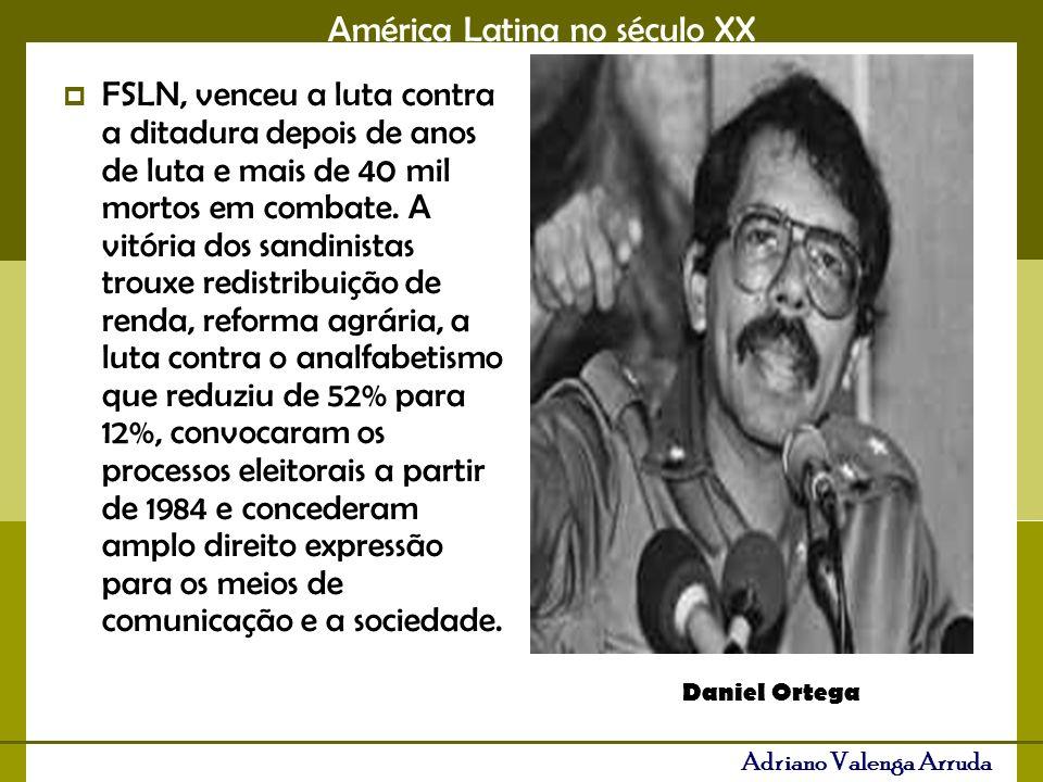 América Latina no século XX Adriano Valenga Arruda FSLN, venceu a luta contra a ditadura depois de anos de luta e mais de 40 mil mortos em combate.