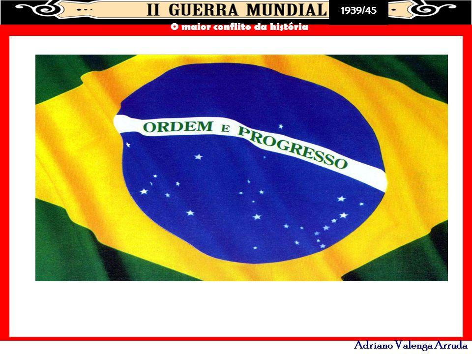 1939/45 O maior conflito da história Adriano Valenga Arruda