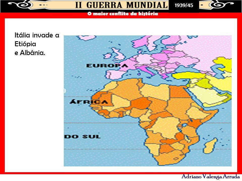 1939/45 O maior conflito da história Adriano Valenga Arruda Alemanha reincorporou o Sarre, invadiu a Renânia, Áustria, Tchecoslováquia, Polônia - era a conquista do seu Espaço Vital.