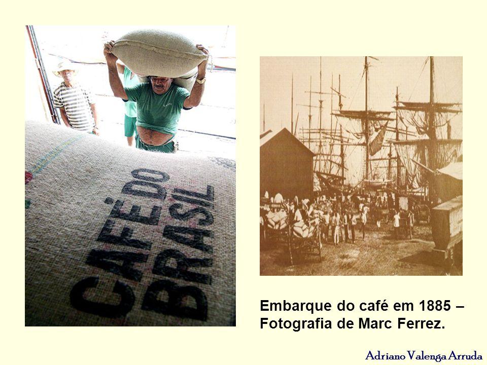 Adriano Valenga Arruda Embarque do café em 1885 – Fotografia de Marc Ferrez.