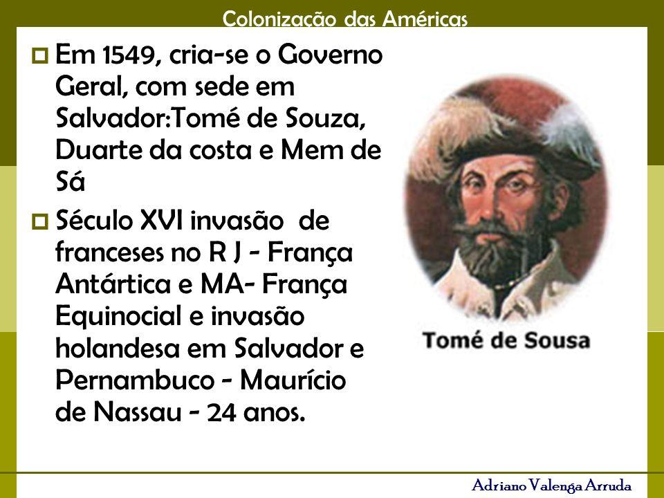 Colonização das Américas Adriano Valenga Arruda A expulsão dos holandeses do Nordeste brasileiro levou com eles a produção do açúcar – Antilhas.
