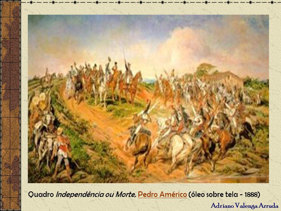 Adriano Valenga Arruda Quadro Independência ou Morte, Pedro Américo (óleo sobre tela - 1888)Pedro Américo