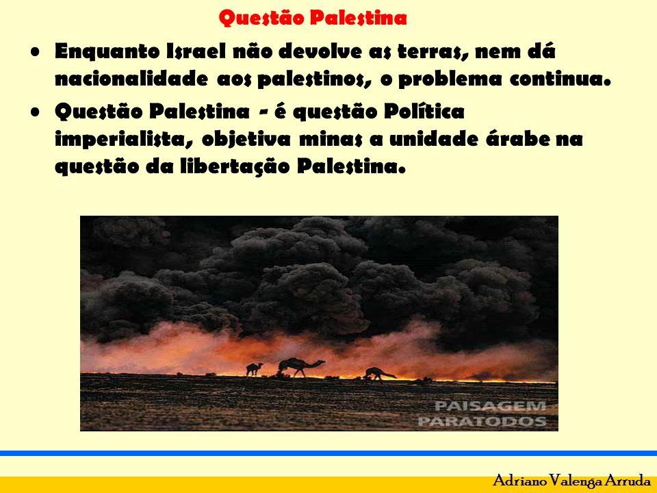 Questão Palestina Adriano Valenga Arruda Enquanto Israel não devolve as terras, nem dá nacionalidade aos palestinos, o problema continua. Questão Pale