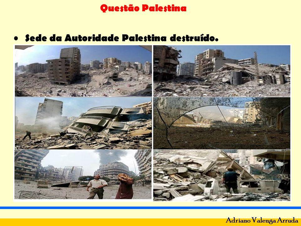 Questão Palestina Adriano Valenga Arruda Sede da Autoridade Palestina destruído.