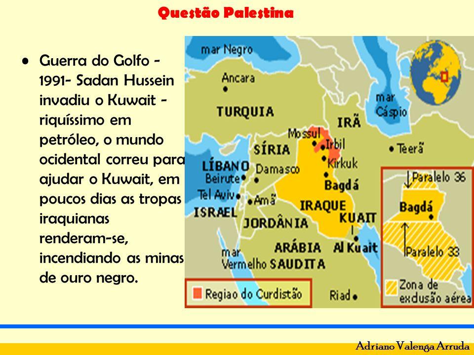 Questão Palestina Adriano Valenga Arruda Guerra do Golfo - 1991- Sadan Hussein invadiu o Kuwait - riquíssimo em petróleo, o mundo ocidental correu par