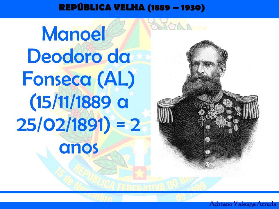 REPÚBLICA VELHA (1889 – 1930) Adriano Valenga Arruda Deodoro da Fonseca assinando o projeto da Constituição de 1891