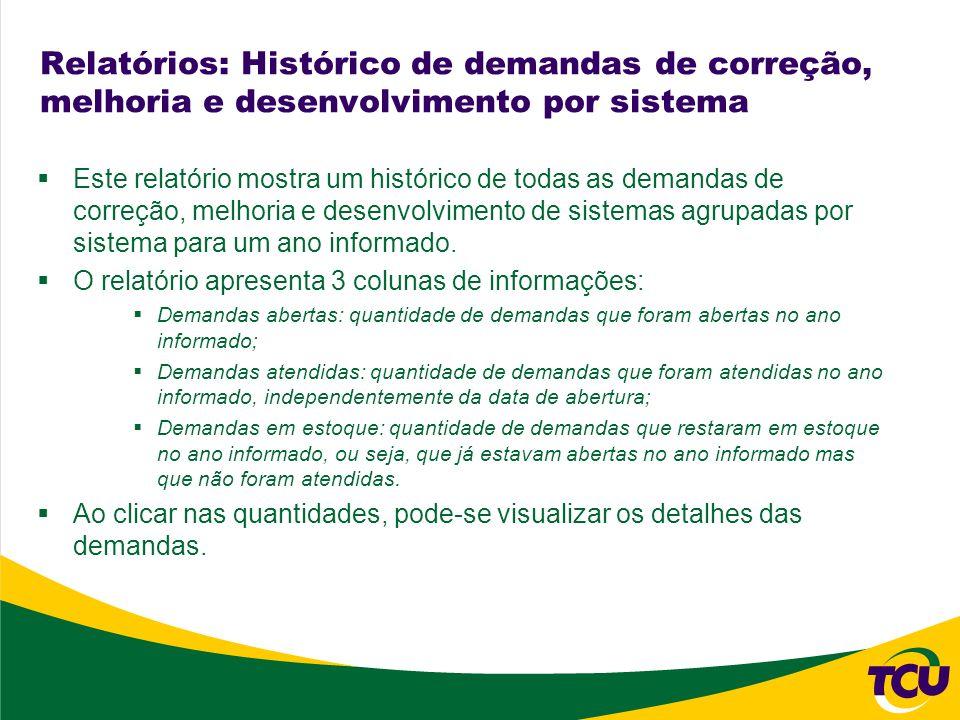 Este relatório mostra um histórico de todas as demandas de correção, melhoria e desenvolvimento de sistemas agrupadas por sistema para um ano informad