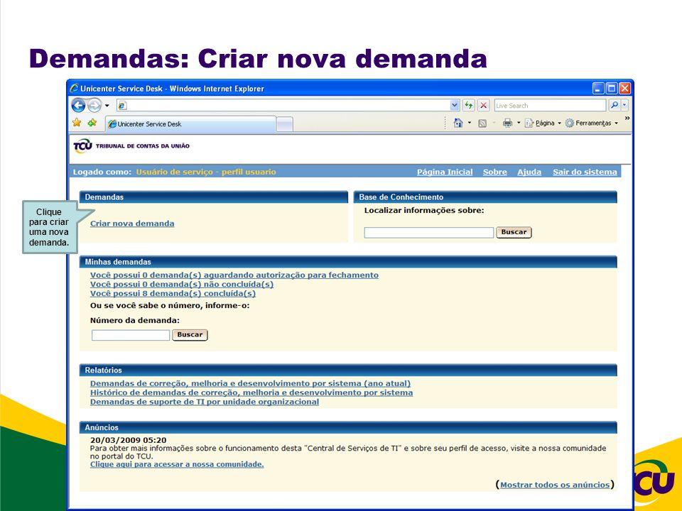 Demandas: Criar nova demanda Clique para criar uma nova demanda.