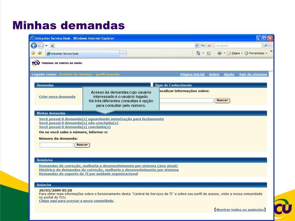 Minhas demandas Acesso às demandas cujo usuário interessado é o usuário logado. Há três diferentes consultas e opção para consultar pelo número.