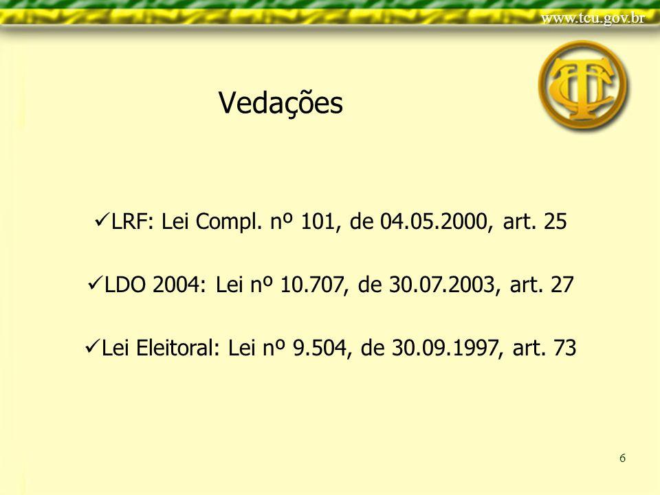 Clique para editar o estilo do título mestre Clique para editar os estilos do texto mestre Segundo nível Terceiro nível Quarto nível Quinto nível 6 Vedações LRF: Lei Compl.
