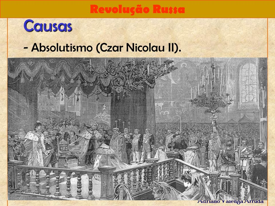 Revolução Russa Adriano Valenga Arruda - País mais atrasado da Europa.