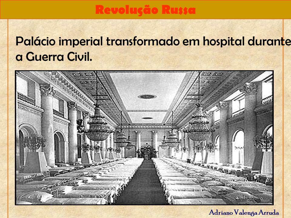 Revolução Russa Adriano Valenga Arruda Palácio imperial transformado em hospital durante a Guerra Civil.