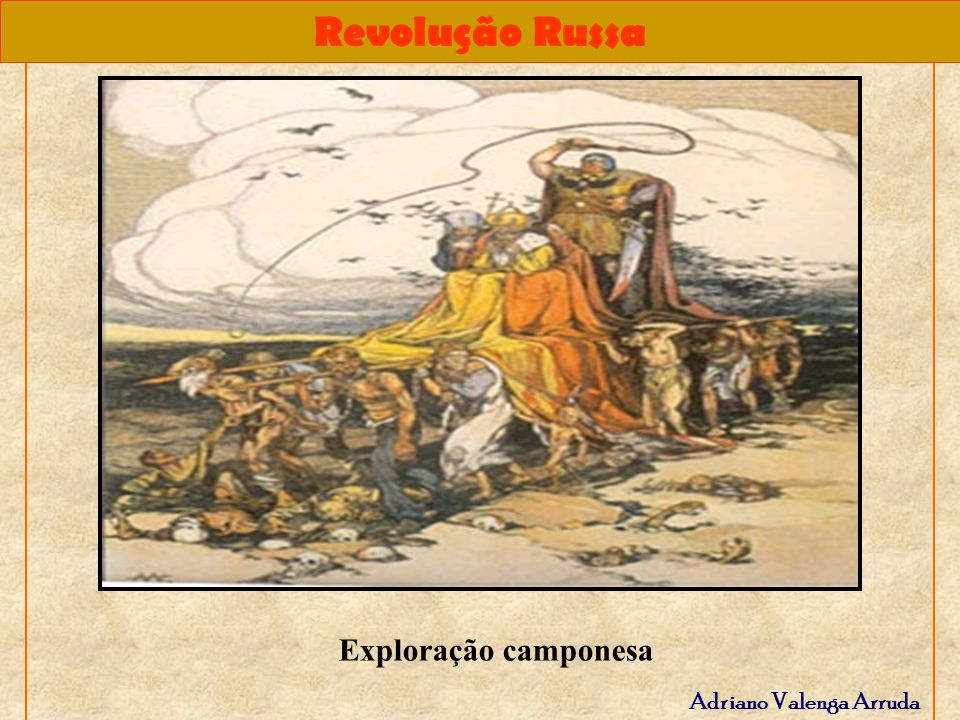 Revolução Russa Adriano Valenga Arruda Guerra civil (1917 – 1921): – VERMELHOS (bolcheviques + sovietes + camponeses).* X – BRANCOS – BRANCOS (mencheviques + latifundiários + Igreja Ortodoxa + czaristas + potências estrangeiras).