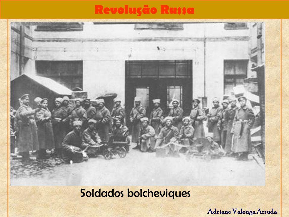 Revolução Russa Adriano Valenga Arruda Soldados bolcheviques