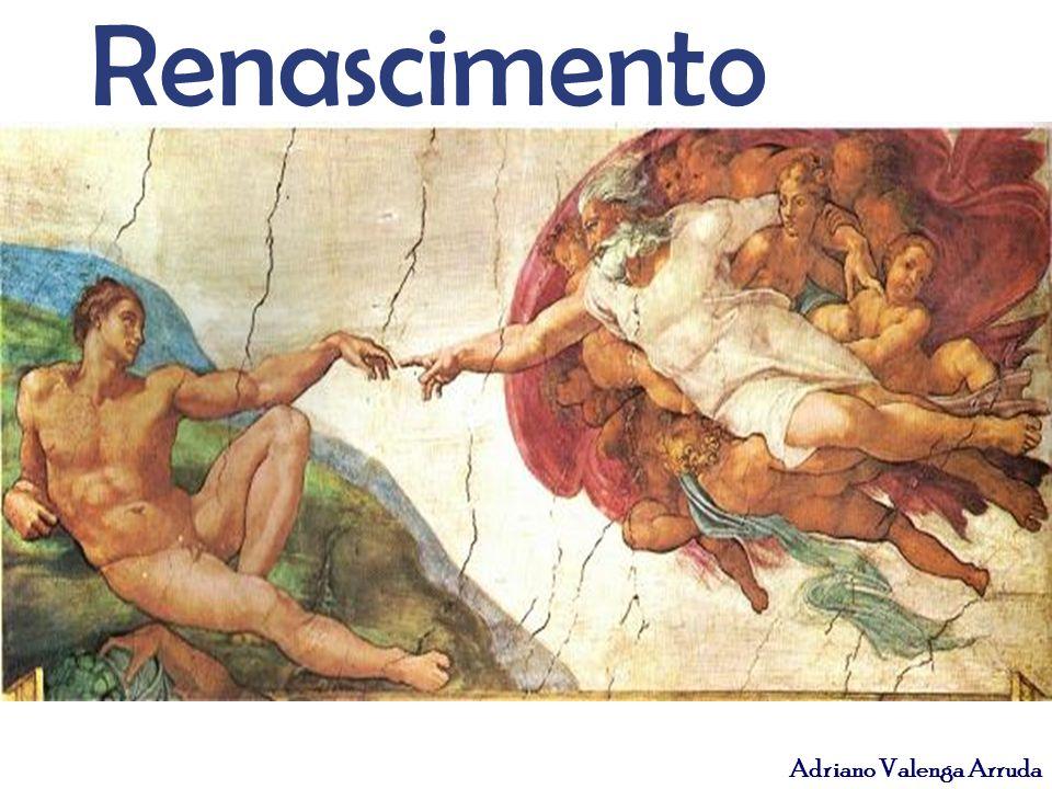 Adriano Valenga Arruda Na idade Moderna, a arte e o saber voltaram-se para o mundo concreto, para a humanidade e sua capacidade de transformar o mundo.