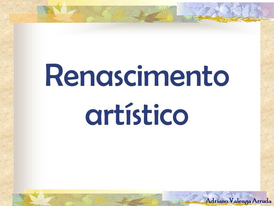 Adriano Valenga Arruda Renascimento artístico